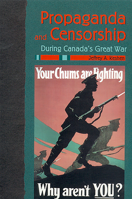 Propaganda and Censorship During Canada's Great War Cover Image
