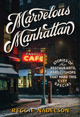 Marvelous Manhattan: Stories of the Restaurants, Bars, and Shops That Make This City Special Cover Image