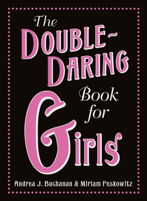 The Double-Daring Book for Girls Cover Image