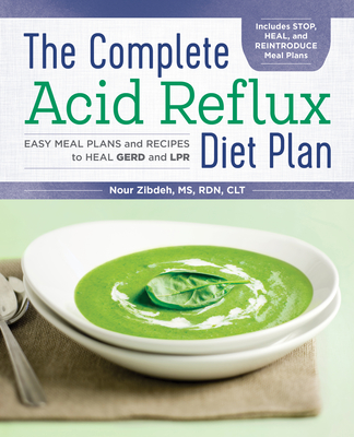 The Complete Acid Reflux Diet Plan: Easy Meal Plans & Recipes to Heal Gerd and Lpr Cover Image