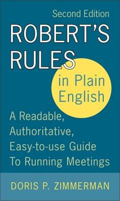 Robert's Rules in Plain English, 2nd Edition: A Readable, Authoritative, Easy-to-Use Guide to Running Meetings Cover Image