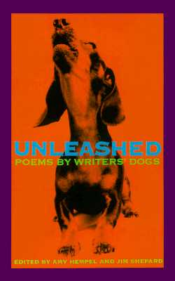Unleashed: Poems by Writers' Dogs Cover Image