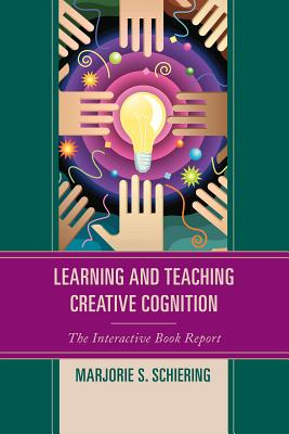 Learning and Teaching Creative Cognition: The Interactive Book Report Cover Image