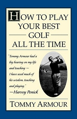 How to Play Your Best Golf All the Time Cover Image