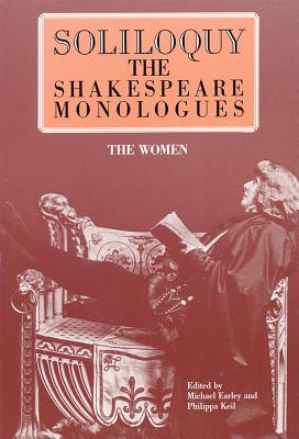 Soliloquy! the Women: The Shakespeare Monologues (Applause Books) Cover Image