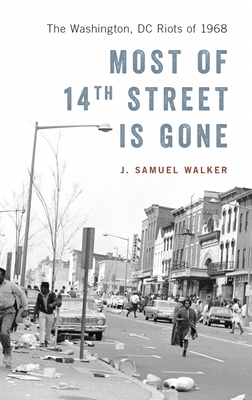 Most of 14th Street Is Gone: The Washington, DC Riots of 1968 Cover Image