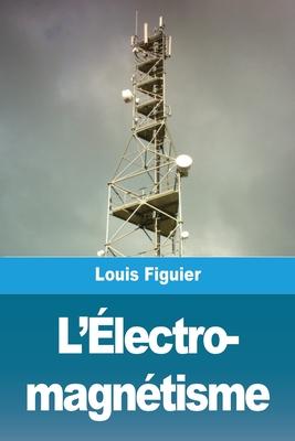 L'Électro- magnétisme Cover Image
