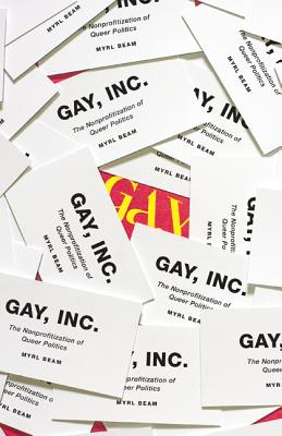 Gay, Inc.: The Nonprofitization of Queer Politics Cover Image