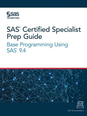 SAS Certified Specialist Prep Guide: Base Programming Using SAS 9.4 Cover Image
