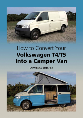 Cover for How to Convert Your Volkswagen T4/T5 Into a Camper Van