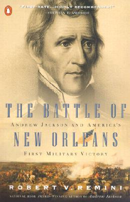 The Battle of New Orleans: Andrew Jackson and America's First Military Victory Cover Image