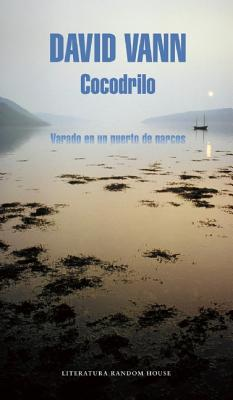 Cocodrilo / Crocodile: Memoirs From A Mexican Drug-Running Port Cover Image