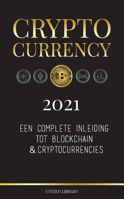 Cryptocurrency - 2021: Een complete inleiding tot blockchain & cryptocurrencies: (Bitcoin, Litecoin, Ethereum, Cardano, Polkadot, Bitcoin Cas Cover Image