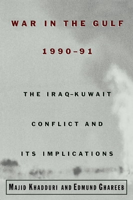 War in the Gulf, 1990-91: The Iraq-Kuwait Conflict and Its Implications Cover Image