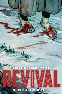 Revival Volume 5: Gathering of Waters (Revival Tp #5) Cover Image