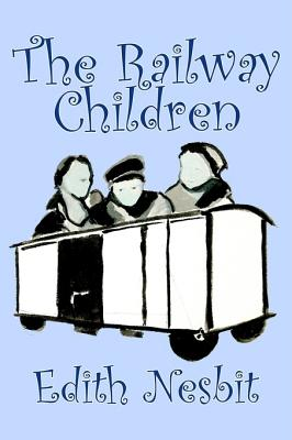 The Railway Children by Edith Nesbit, Fiction, Action & Adventure, Family, Siblings, Lifestyles Cover Image