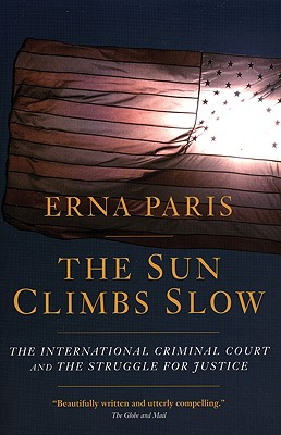 The Sun Climbs Slow: The International Criminal Court and the Search for Justice Cover Image