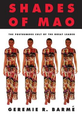 Shades of Mao: The Posthumous Cult of the Great Leader: The Posthumous Cult of the Great Leader Cover Image