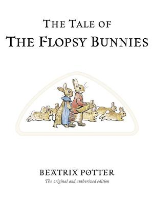 The Tale of the Flopsy Bunnies (Peter Rabbit #10) Cover Image