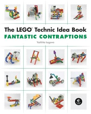 The LEGO Technic Idea Book: Fantastic Contraptions Cover Image