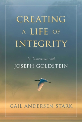 Creating a Life of Integrity: In Conversation with Joseph Goldstein Cover Image
