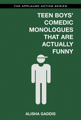 Teen Boys' Comedic Monologues That Are Actually Funny (Applause Acting) Cover Image