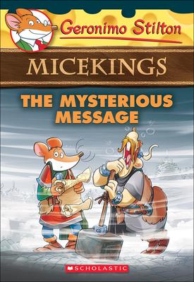 Mysterious Message (Geronimo Stilton Micekings #5) Cover Image