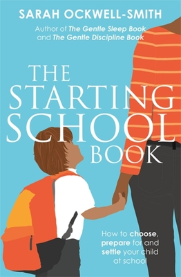 The Starting School Book: How to choose, prepare for and settle your child at school cover