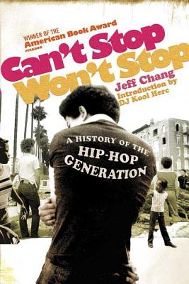 Can't Stop Won't Stop: A History of the Hip-Hop Generation Cover Image