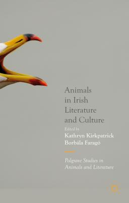 Cover for Animals in Irish Literature and Culture (Palgrave Studies in Animals and Literature)