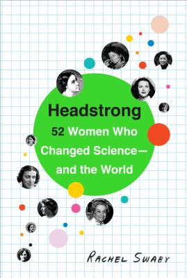 Headstrong: 52 Women Who Changed Science-and the World Cover Image