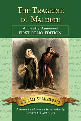 Tragedie of Macbeth: A Frankly Annotated First Folio Edition Cover Image