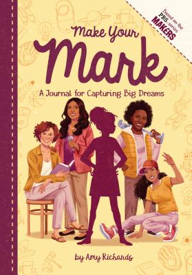 Make Your Mark: A Journal for Capturing Big Dreams Cover Image