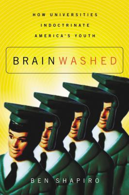 Brainwashed: How Universities Indoctrinate America's Youth Cover Image
