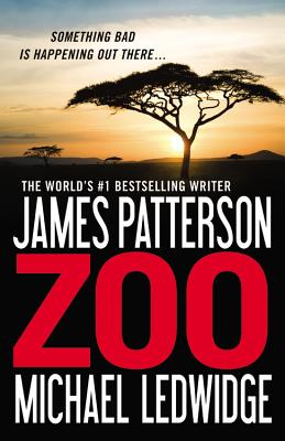 Zoo (Paperback) By James Patterson, Michael Ledwidge