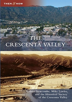 The Crescenta Valley (Then & Now (Arcadia)) Cover Image