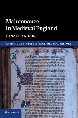 Maintenance in Medieval England (Cambridge Studies in English Legal History) Cover Image