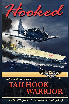 Hooked: Tails & Adventures of a Tailhook Warrior Cover Image