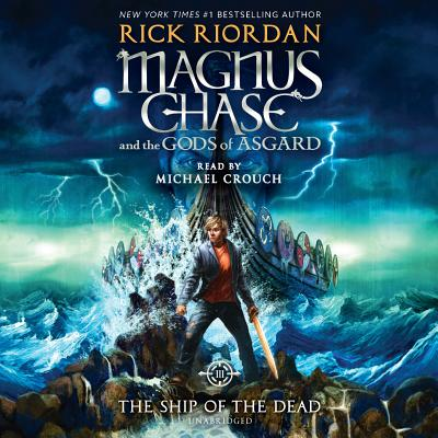 Magnus Chase and the Gods of Asgard, Book 3: The Ship of the Dead (Rick Riordan's Norse Mythology #3) Cover Image