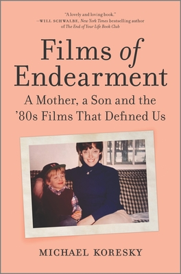 Films of Endearment: A Mother, a Son and the '80s Films That Defined Us Cover Image