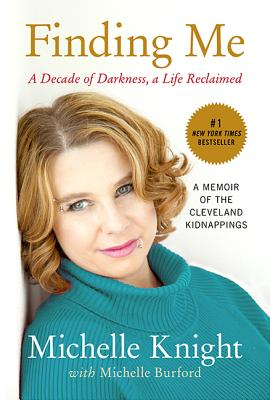Finding Me: A Decade of Darkness, a Life Reclaimed: A Memoir of the Cleveland Kidnappings Cover Image