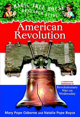 American Revolution: A Nonfiction Companion to Magic Tree House #22: Revolutionary War on Wednesday Cover Image