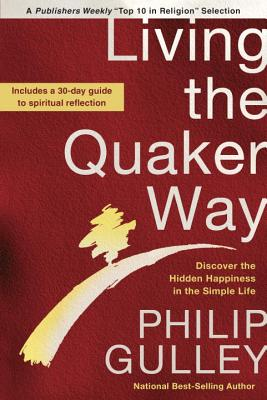 Living the Quaker Way: Discover the Hidden Happiness in the Simple Life Cover Image