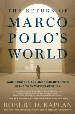 The Return of Marco Polo's World: War, Strategy, and American Interests in the Twenty-first Century Cover Image
