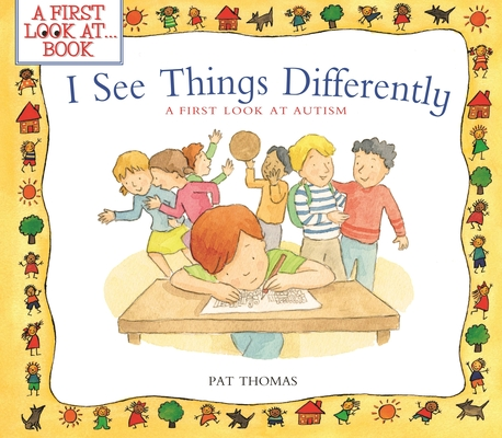 I See Things Differently: A First Look at Autism (First Look At...Series) Cover Image