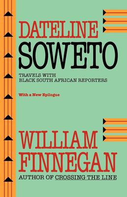 Dateline SowetoWilliam Finnegan