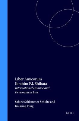Liber Amicorum Ibrahim F.I. Shihata: International Finance & Development Law Cover Image