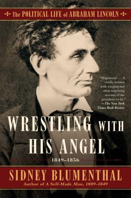 Wrestling with His Angel: The Political Life of Abraham Lincoln Vol. II, 1849-1856 Cover Image