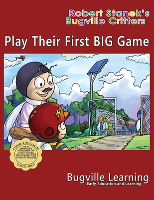 Play Their First BIG Game. A Bugville Critters Picture Book: 15th Anniversary Cover Image