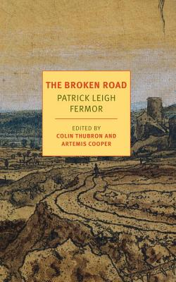 The Broken Road: From the Iron Gates to Mount Athos (NYRB Classics) Cover Image